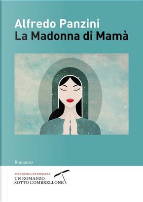 La Madonna di Mamà by Alfredo Panzini