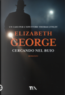 Cercando nel buio by Elizabeth George