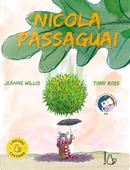 Nicola Passaguai by Jeanne Willis, Tony Ross