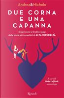 Due corna e una capanna by Andrea Marchesi, Michele Mainardi