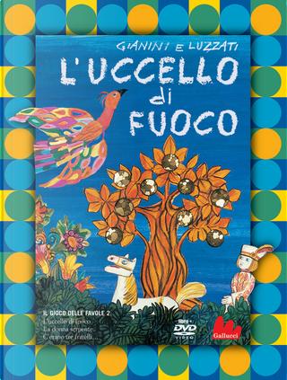 L'uccello di fuoco by Emanuele Luzzati, Giulio Gianini