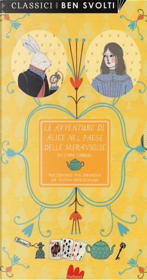 Le avventure di Alice nel paese delle meraviglie da Lewis Carroll by Yelena Bryksenkova