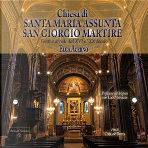 Chiesa parrocchiale di Santa Maria Assunta e San Giorgio Martire. Fonti e arredi dal XVI al XX secolo by Elga Acerno