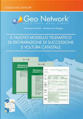 Il nuovo modello telematico di dichiarazione di successione e voltura catastale by Andrea Ann Hedges, Francesca Micheli