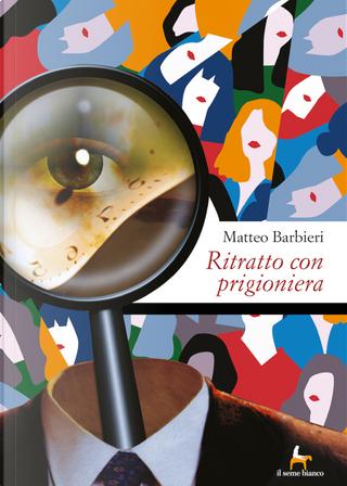 Ritratto con prigioniera by Matteo Barbieri