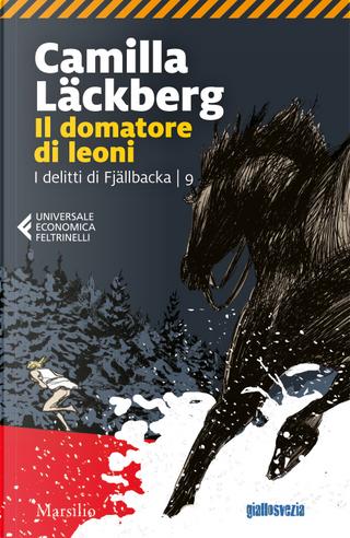 Il domatore di leoni. I delitti di Fjällbacka. Vol. 9 by Camilla Läckberg
