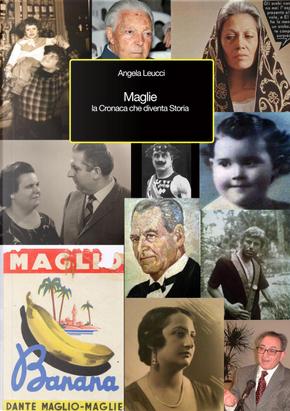 Maglie. La cronaca che diventa storia by Angela Leucci
