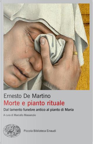 Morte e pianto rituale. Dal lamento funebre antico al pianto di Maria by Ernesto De Martino