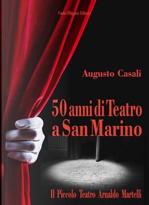 50 anni di teatro a San Marino. Il piccolo teatro Arnaldo Martelli
