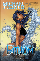 Fathom. Vol. 6: L' ascesa by Alex Konat, Beth Sotelo, Michael Turner, Scott Lobdell