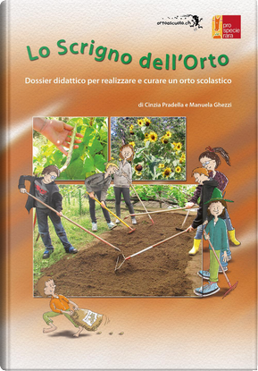 Lo scrigno dell'orto. Dossier didattico per realizzare e curare un orto scolastico by Cinzia Pradella, Manuela Ghezzi