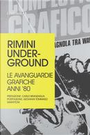Rimini underground. Le avanguardie grafiche anni '80 by Mariacristina Serafini