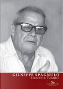 Giuseppe Spagnulo. Ritorno a Taranto by Bruno Corà, Roberto Lacarbonara
