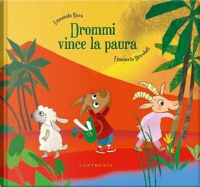 Drommi vince la paura by Emanuela Bussolati, Emanuela Nava