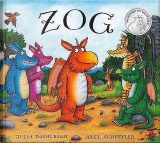 Zog by Axel Scheffler, Julia Donaldson