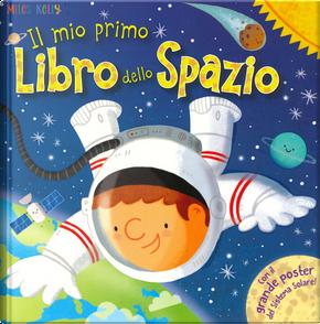 Il mio primo libro dello spazio. Primissimi by Genie Espinosa, Tony Neal