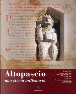 Altopascio. Una storia millenaria by Amleto Spicciani, Giorgio Tori, Giuseppe Dal Canto, Sergio Nelli