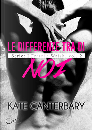 Le differenze tra di noi. I fratelli Walsh. Vol. 2 by Kate Canterbary