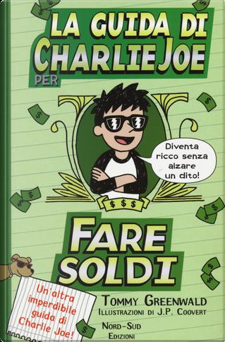 La guida di Charlie Joe per fare soldi by Tommy Greenwald