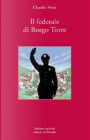 Il federale di Borgo Torre by Claudio Nizzi