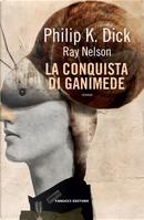 La conquista di Ganimede by Philip K. Dick, Ray Nelson