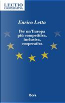 Per un'Europa più competitiva, inclusiva, cooperativa by Enrico Letta