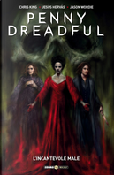 Penny Dreadful. Vol. 2: L' incantevole male by Chris King, Jesus Hervas