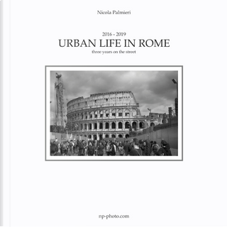 Urban life in Rome. Ediz. italiana by Nicola Palmieri
