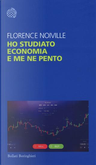 Ho studiato economia e me ne pento by Florence Noiville