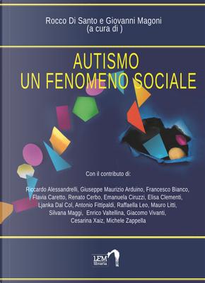 Autismo. Un fenomeno sociale by Giovanni Magoni, Rocco Di Santo