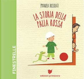 La storia della palla rossa by Emanuela Bussolati