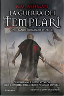 La guerra dei templari by K. M. Ashman
