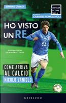 Ho visto un re. Come arriva al calcio Nicolò Zaniolo by Simone Giorgi