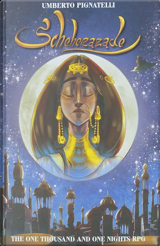 Scheherazade. The one thousand and one nights RPG by Umberto Pignatelli