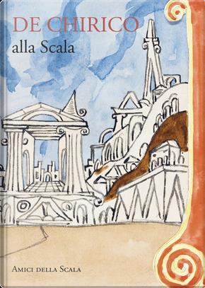 De Chirico alla Scala. Ediz. italiana e inglese by Vittoria Crespi Morbio