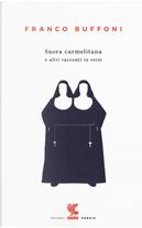 Suora carmelitana e altri racconti in versi by Franco Buffoni