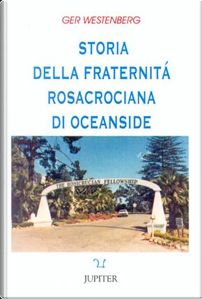 Storia della fraternità rosacrociana di Oceanside by Ger Westnberg