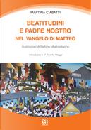 Beatitutdini e Padre Nostro nel Vangelo di Matteo by Martina Ciabatti