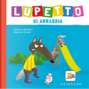 Lupetto si arrabbia. Amico lupo by Orianne Lallemand