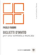 Biglietti d'invito per una semiotica marcata by Paolo Fabbri
