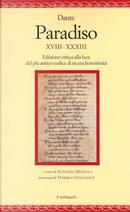Paradiso XVIII-XXXIII. Edizione critica alla luce del più antico codice di sicura fiorentinità by Dante Alighieri