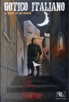 Gotico italiano. Vol. 1: Il vizio di uccidere by Salvatore Napoli