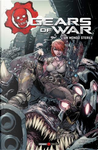 Gears of war. Vol. 4: Un mondo sterile by Joshua Ortega, Leonardo Manco, Liam Sharp