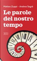 Le parole del nostro tempo by Andrea Segrè, Matteo Maria Zuppi