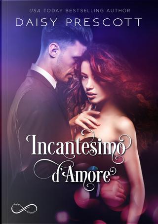 Incantesimo d'amore. Vol. 1 by Daisy Prescott