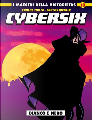 Cybersix. I maestri della historietas. Vol. 10: Bianco e nero by Carlos Meglia, Carlos Trillo