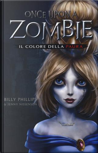 Il colore della paura. Once upon a zombie. Vol. 1 by Billy Phillips, Jenny Nissenson