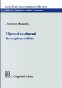 Migranti costituenti. Tra accoglienza e rifiuto by Domenico Mogavero