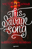 Questo canto selvaggio by Victoria Schwab