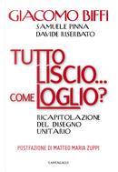 Tutto liscio… come loglio? Ricapitolazione del disegno unitario by Giacomo Biffi